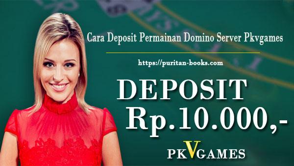 Cara Deposit Permainan Domino Server Pkvgames