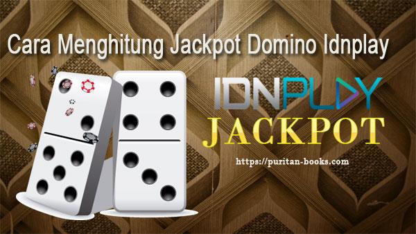 Cara Menghitung Jackpot Domino Idnplay